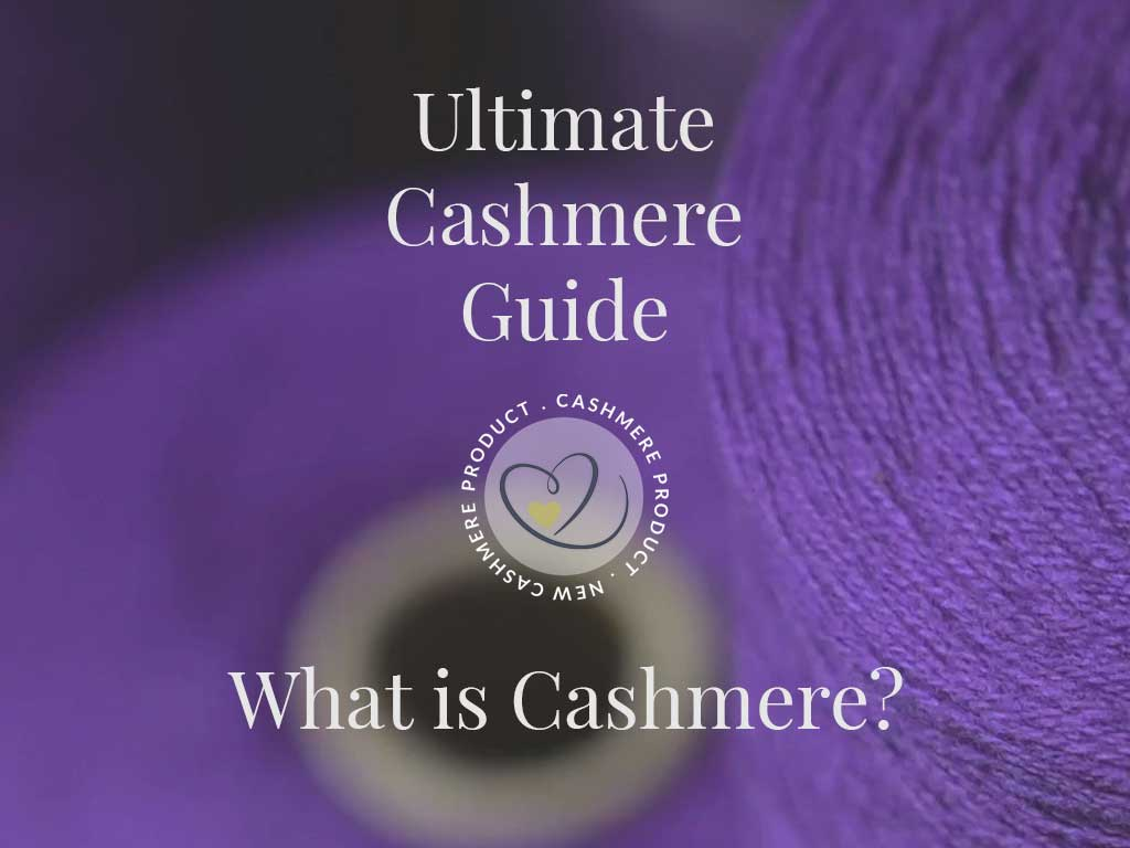 ultimate cashmere guide whatiscashmere